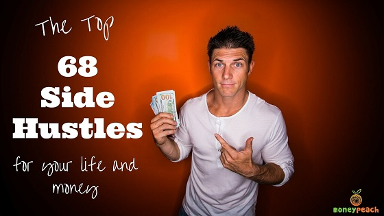 The Top 68 Side Hustles: Add Some More Money to Your Life ...
