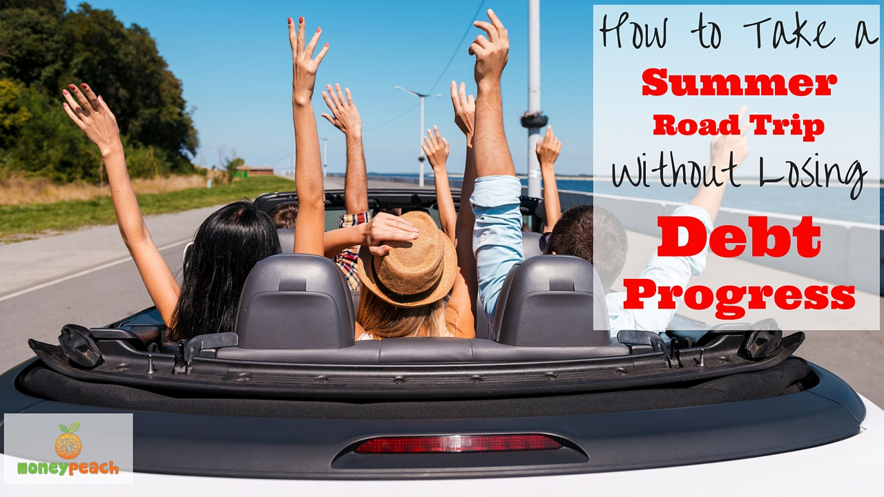 5 Ways to Take a Summer Road Trip Without Losing Debt ...