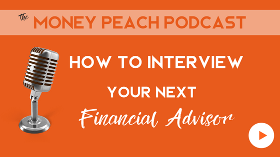 Episode 029: How to Interview Your Next Financial Advisor