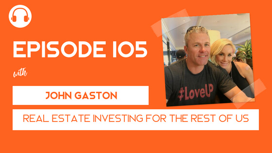 Episode 105: Retired by 34?! With John Gaston