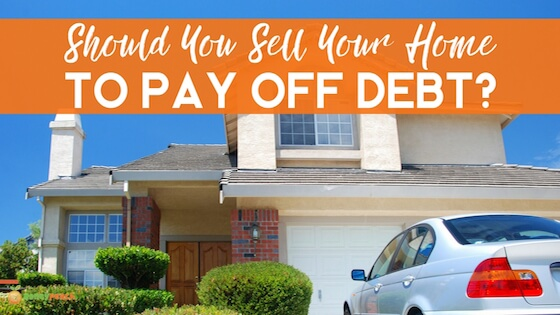 sell your home to pay off debt