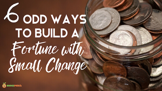 Build a Fortune with Small Change