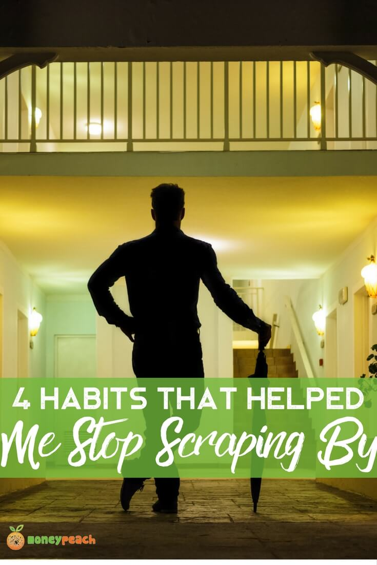 4 Habits That Helped Me Stop Scraping By