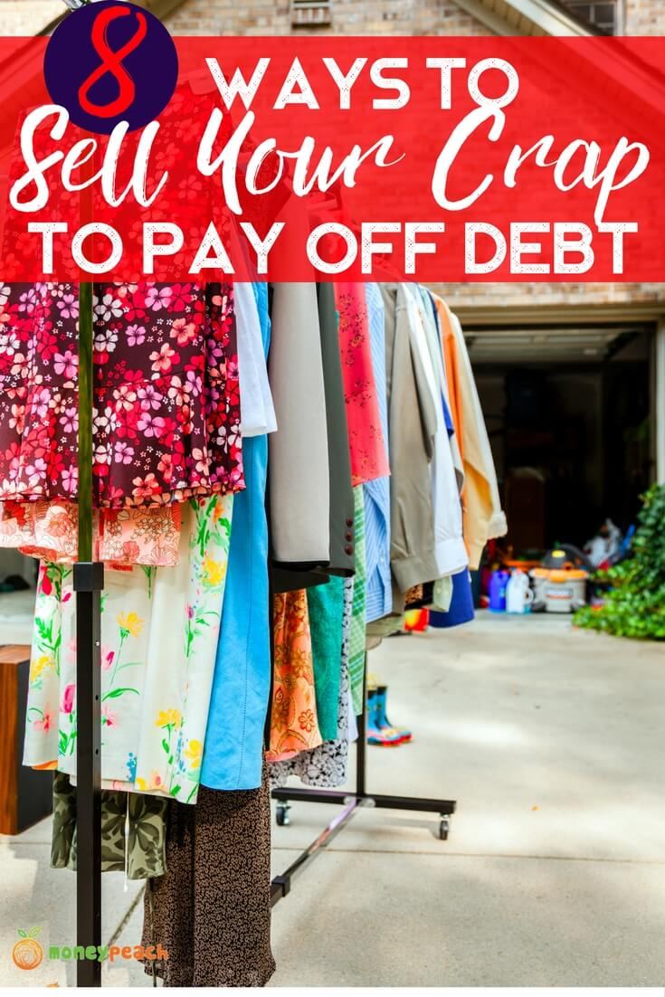 8 Ways To Finally Sell Your Crap And Pay Off Debt