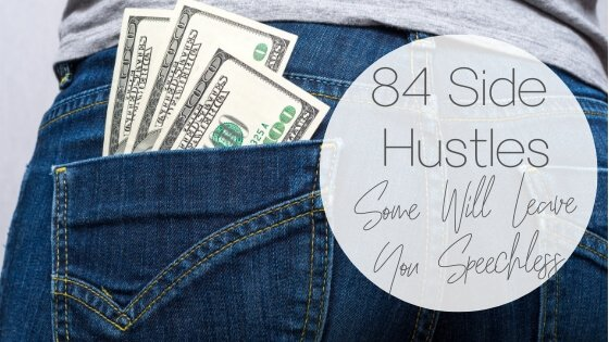 The Top 84 Side Hustles: Add Some More Money to Your Life