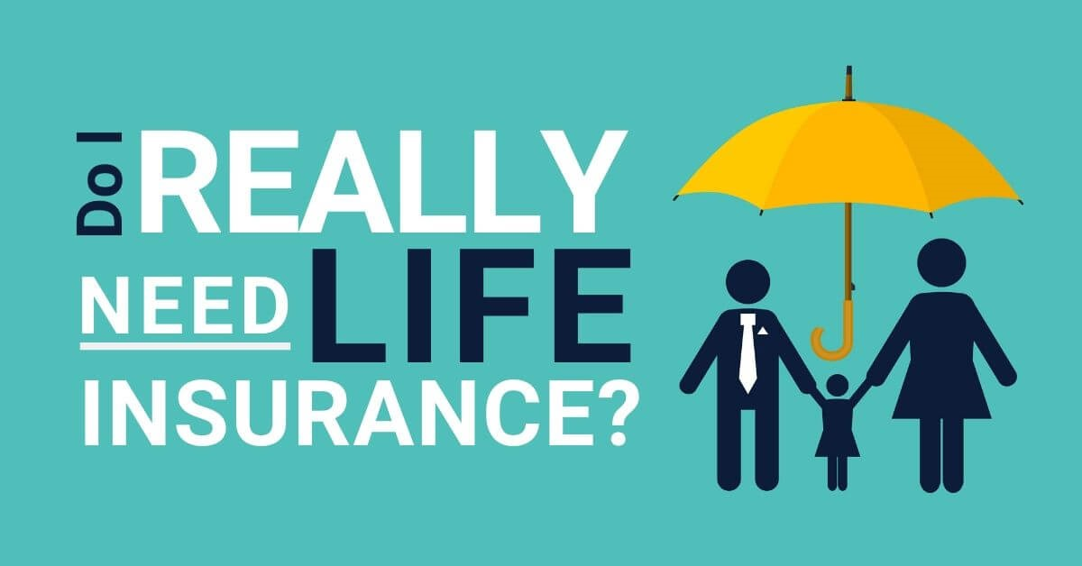 Do I Need Life Insurance? Here's a Story that Will Help ...